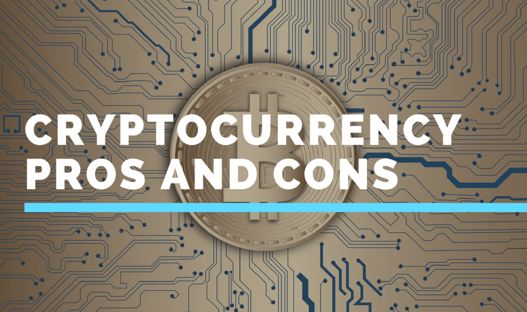 Cryptocurrency Advantages and Disadvantages