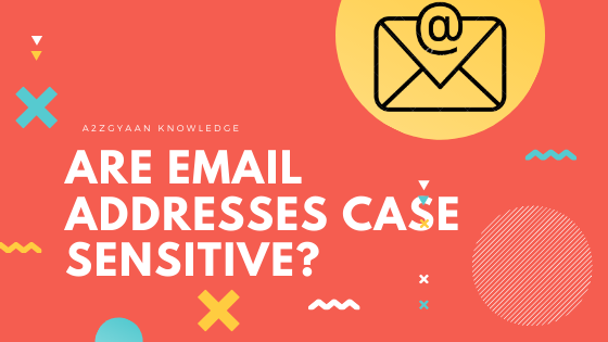 Are email addresses case sensitive_